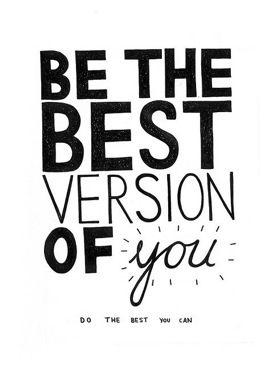 Be The Best Version Of You Do The Best You Can Unknown Picture