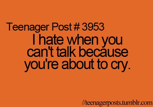 I Hate You Quotes I Like That: I Hate When You Can't Talk Because You're About To Cry