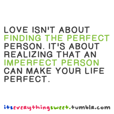 Love isn\'t about finding the perfect person. It\'s about ...
