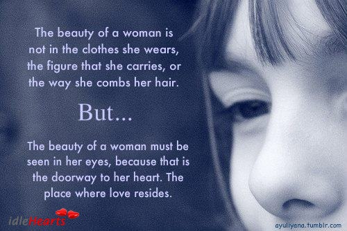 The Beauty Of A Woman Is Not In Clothes She Wears Figure That Carriesor Way Combs Her Hair But Must Be Seen