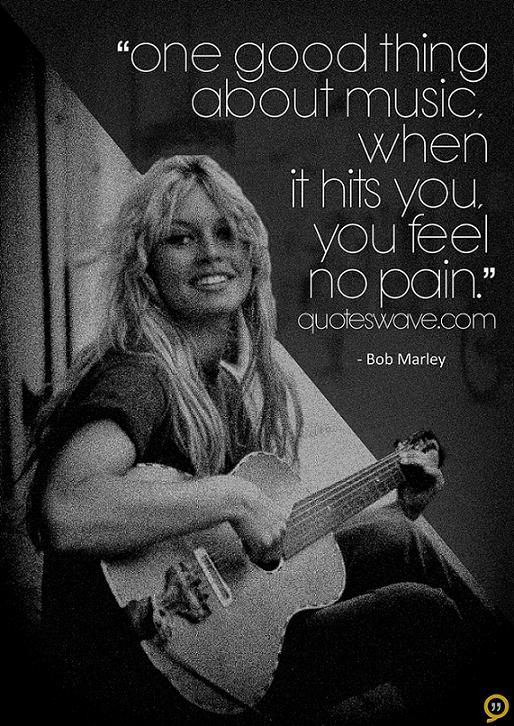 One Good Thing About Music When It Hits You You Feel No Pain