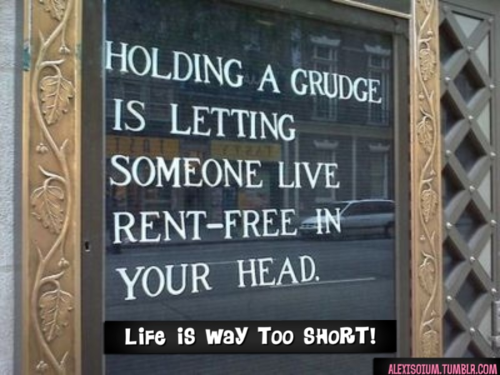 In Your Head Quotes: Holding A Grudge Is Letting Someone Live Rent Free In Your