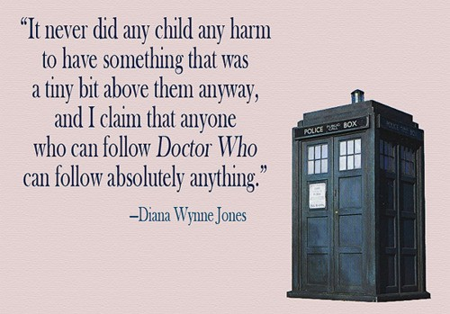 Diana Wynne Jones Quotes: It Never Did Any Child Any Harm To Have Something That Was