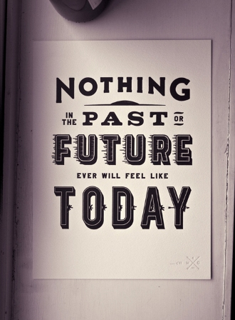 Nothing In The Past Or Future Ever Will Feel
