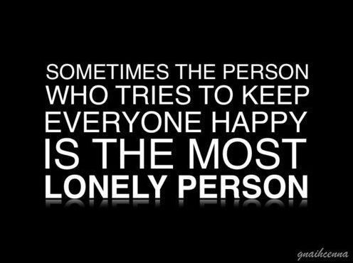Quotes About Happy Person Prepossessing Sometimes The Person Who Tries To Keep Everyone Happy Is The Most