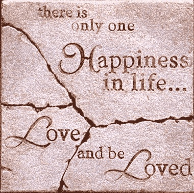 There Is One Happiness In Life Love And Be Loved George Sand Picture Quotes Quoteswave