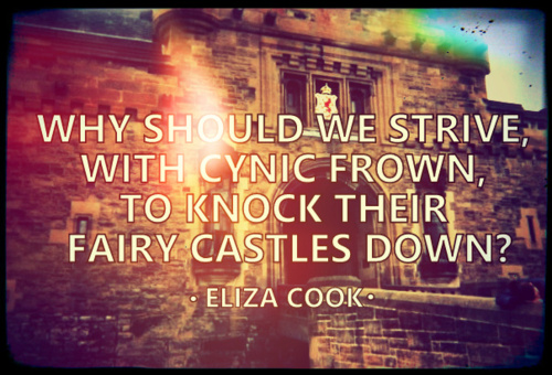 Quotes About Castles Extraordinary Why Should We Strive With Cynic Frown To Knock Their Fairy