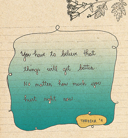 You have to believe that things will get better. No matter ...