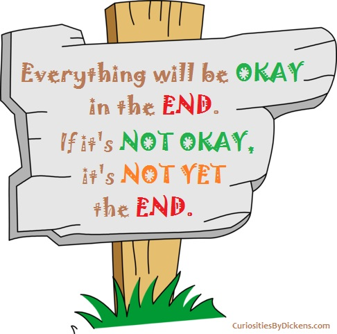 Everything Will Be Okay In The End If Its Not Okay Its Not