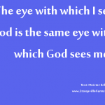 The eye with which I see