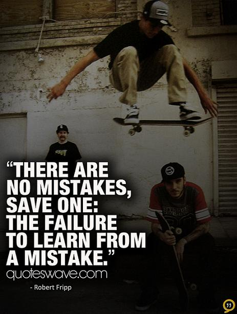 There Are No Mistakes Save One The Failure To Learn From A Mistake