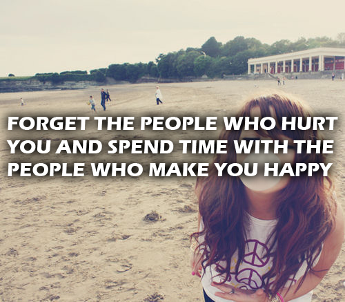 Unknown Quotes (Images). Forget The People Who Hurt You ...