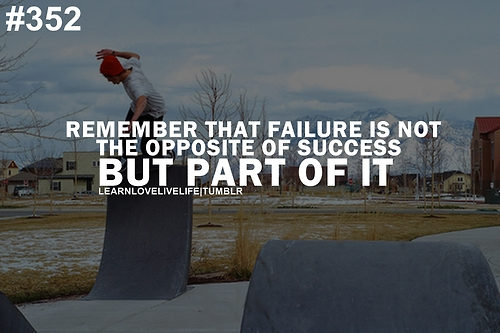 Inspirational Quotes About Failure: Remember That Failure Is Not The Opposite Of Success But