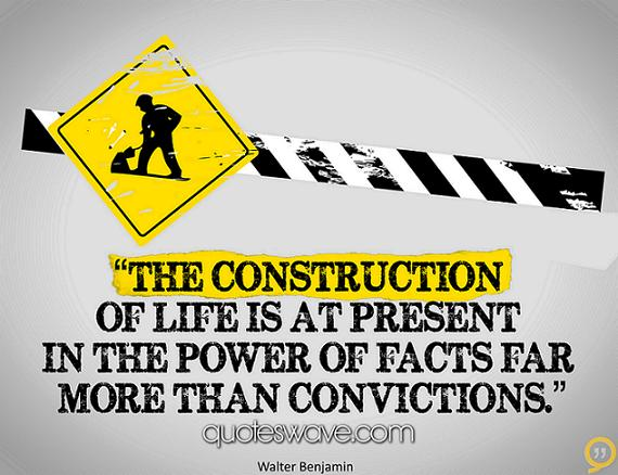 Construction Quotes Cool The Construction Of Life Is At Present In The Power Of Facts Far