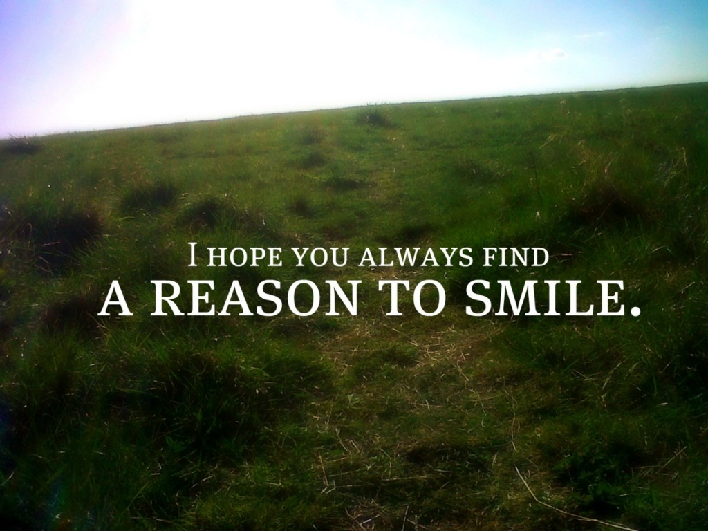 Quotes Hope I Hope You Always Find A Reason To Smile Unknown Picture Quotes