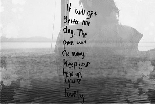 Quotes About Better Days Quotesgram: It Will Get Better One Day. The Pain Will Go Away. Keep