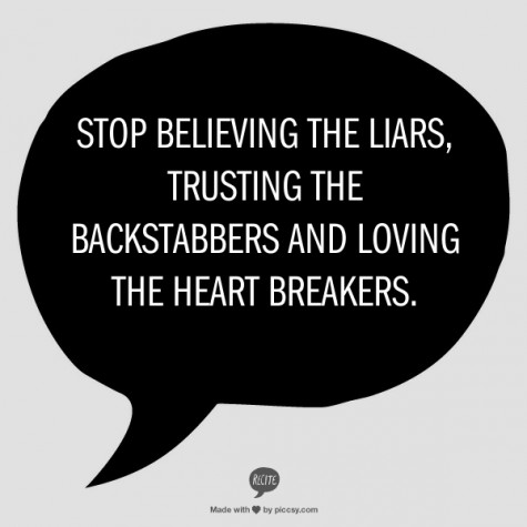 Stop Believing The Liars Trusting The Backstabbers And Loving The