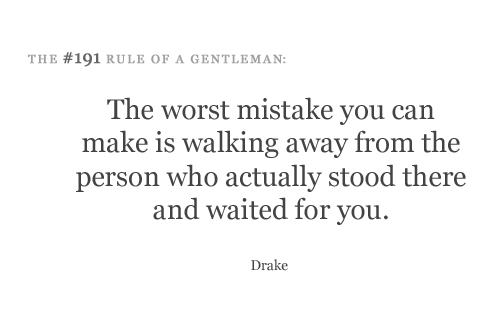 Drake Quote The Worse Feeling Is When Someone Makes You: The Worst Mistake You Can Make Is Walking Away From The