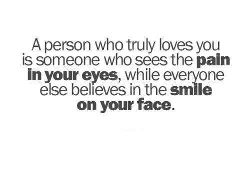 Truly Love Quotes Fair A Person Who Truly Loves You Is Someone Who Sees The Pain In