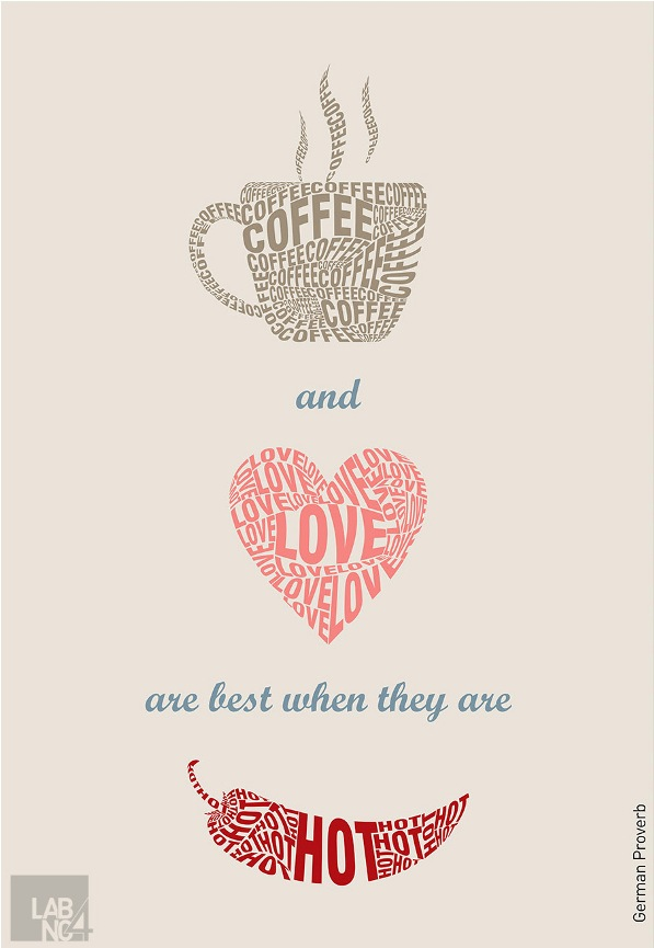 Coffee Love Quotes Cool Coffee And Love Are Best When They Are Hot German Proverbs