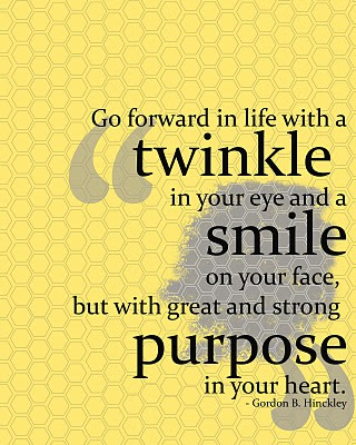 Go Forward In Life With A Twinkle In Your Eye And A Smile