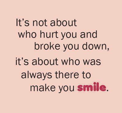 It\'s not about who hurt you and broke you down, it\'s about who ...