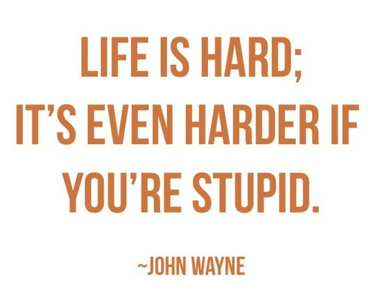 John Wayne Quotes (Images). Life Is Hard ...