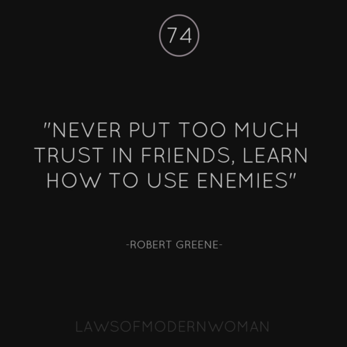 Learn To Trust Quotes: Never Put Too Much Trust In Friends, Learn How To Use
