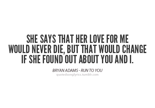 She says that her love for me would never die but that would bryan adams quotes images she says that her love for me would never altavistaventures Gallery