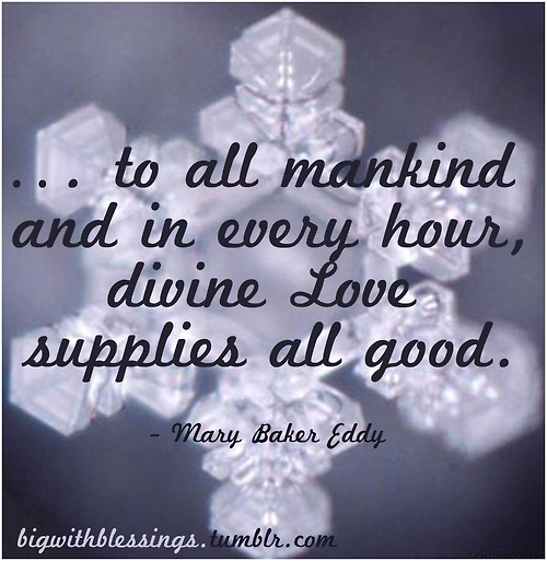 To All Mankind And In Every Hour, Divine Love Supplies All