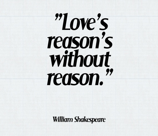 William Shakespeare Quotes About Friendship Delectable Love's Reason's Without Reason William Shakespeare Picture