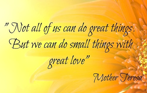 Great Small Quotes Fascinating Not All Of Us Can Do Great Thingsbut We Can Do Small Mother