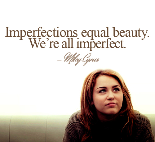 imperfect quotes famous quotes and sayings about imperfect