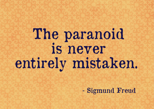 Paranoid Quotes, Famous Quotes and Sayings about Paranoid | Quoteswave