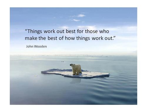 Things Work Out Best For Those Who Make The Best Of The Way