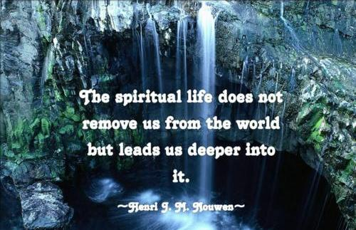Spiritual Life Quotes And Sayings Gorgeous The Spiritual Life Does Not Remove Us From The World But Leads Us