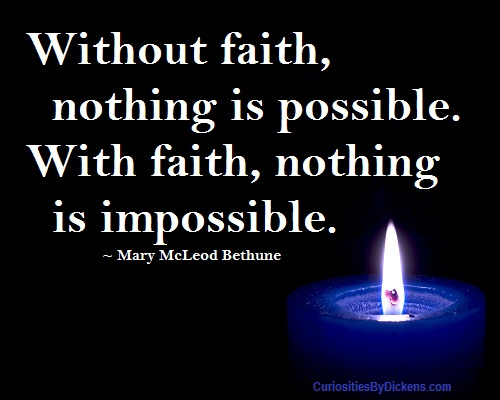 Without Faith, Nothing Is Possible. With Faith, Nothing Is