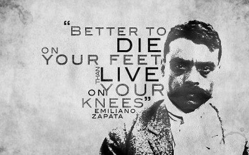 Better To Die On Your Feet Than Live On Your Knees Emiliano Delectable Emiliano Zapata Quotes