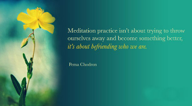 Pema Chodron Quotes Fascinating Meditation Practice Isn't About Trying To Throw Ourselves Away And
