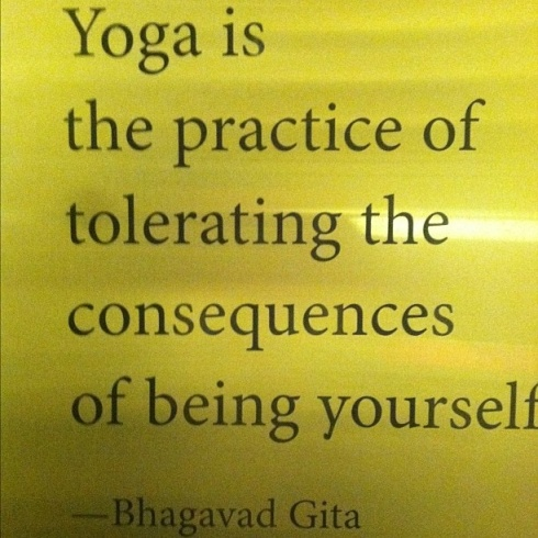 Yoga is the practice of tolerating